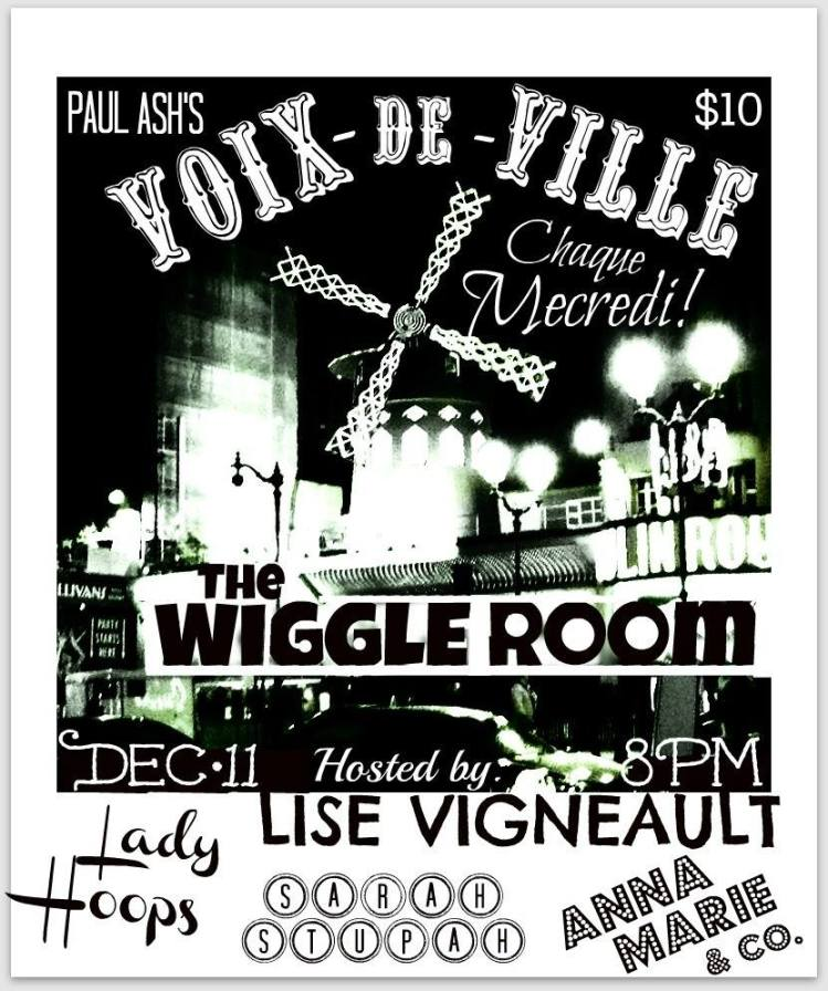 I'm playing Montreal's greatest Burlesque venue, The Wiggle Room!